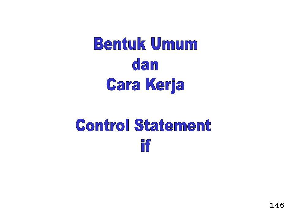 Bentuk Umum dan Cara Kerja Control Statement if