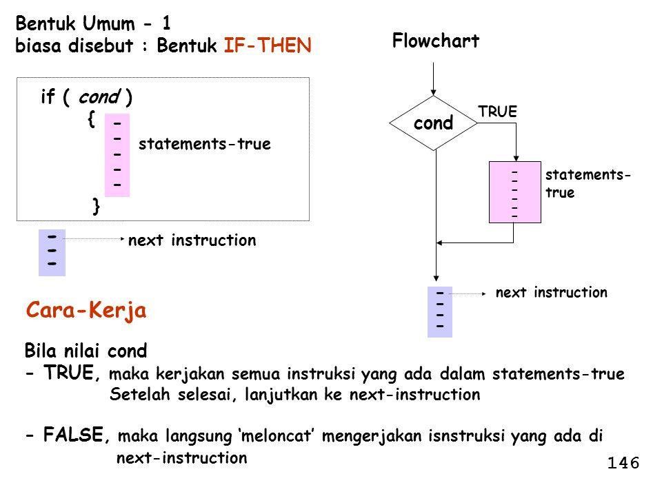 - Cara-Kerja Bentuk Umum - 1 biasa disebut : Bentuk IF-THEN Flowchart