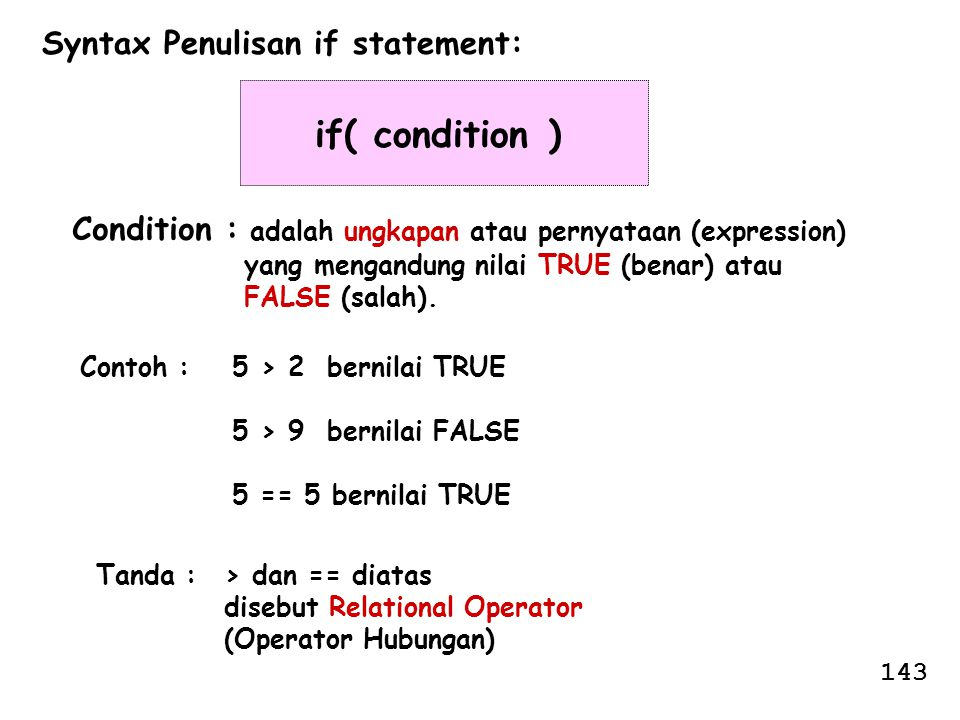 if( condition ) Syntax Penulisan if statement: