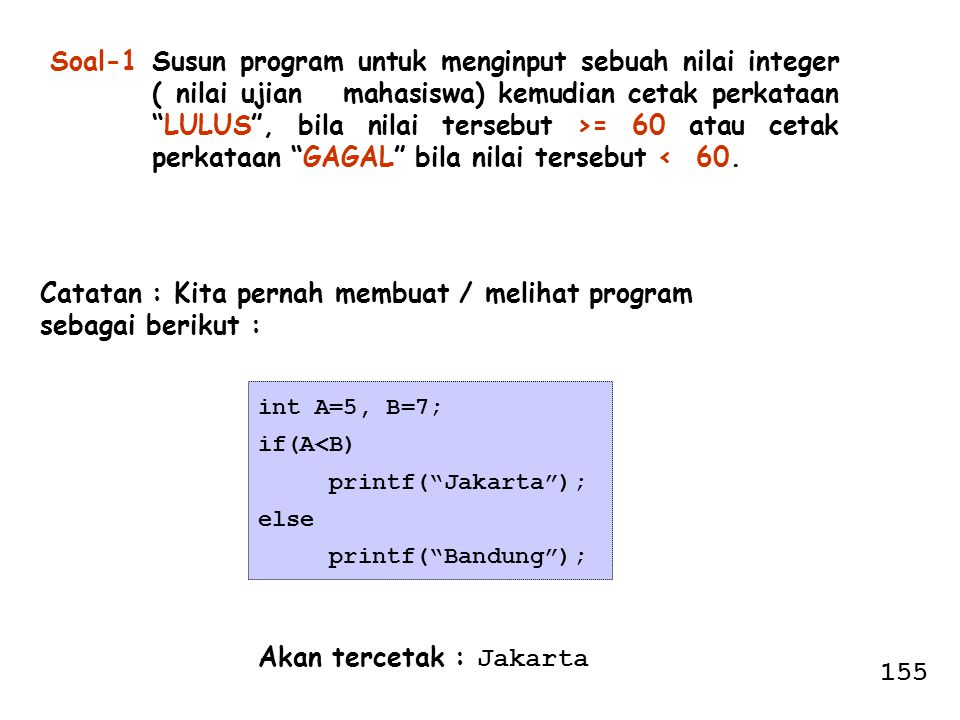 Catatan : Kita pernah membuat / melihat program sebagai berikut :