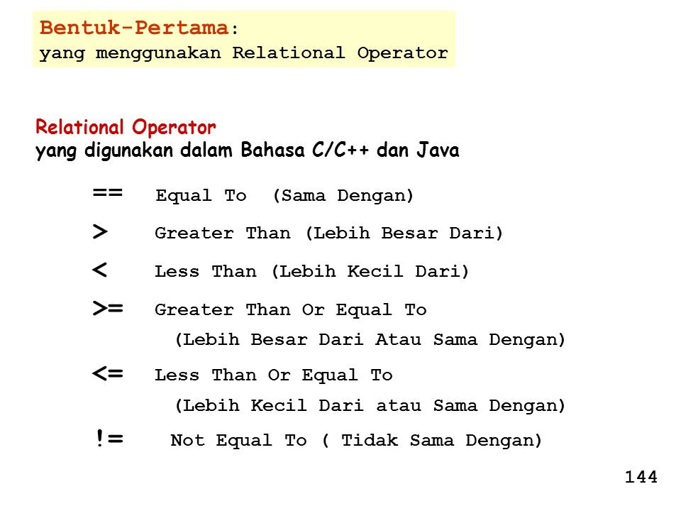 == Equal To (Sama Dengan) > Greater Than (Lebih Besar Dari)