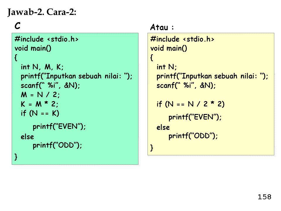 Jawab-2. Cara-2: C Atau : 158 #include <stdio.h> void main() {