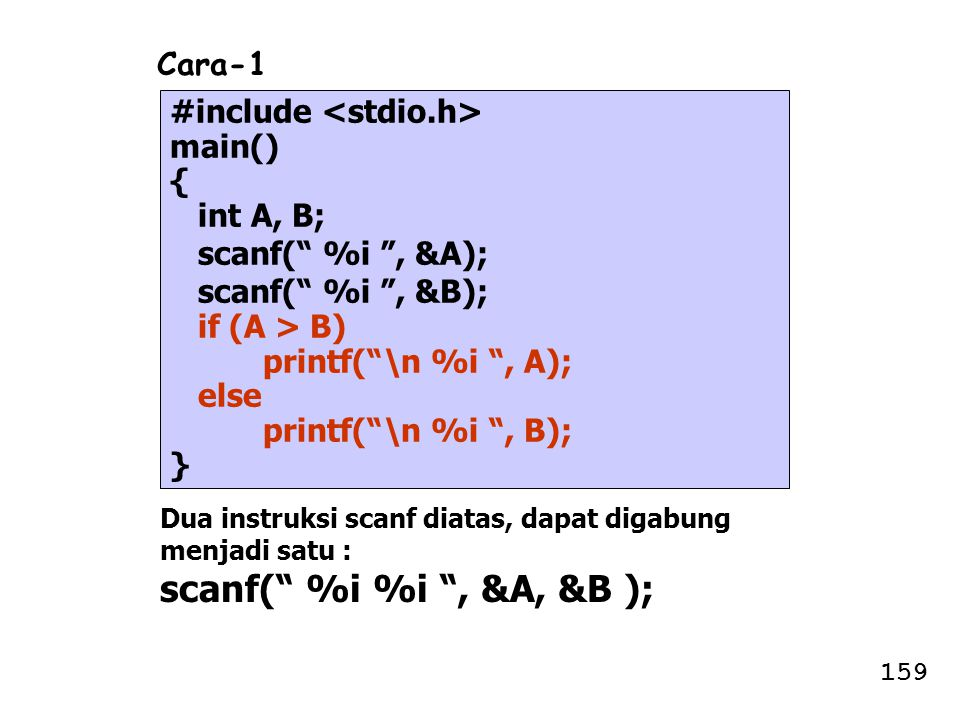scanf( %i %i , &A, &B ); Cara-1 #include <stdio.h> main() {