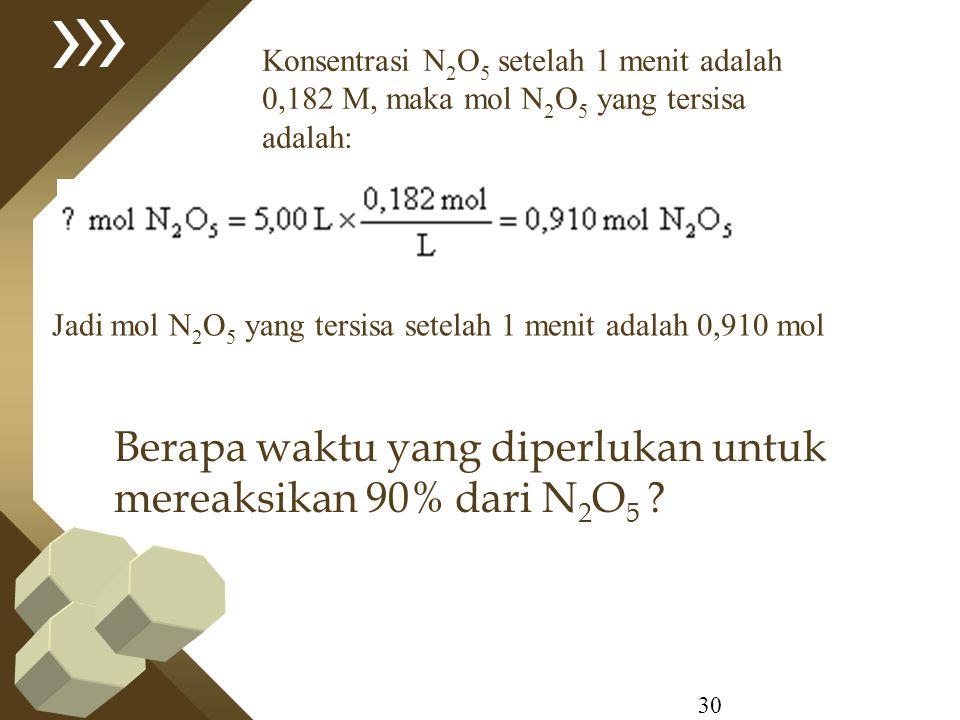 Berapa waktu yang diperlukan untuk mereaksikan 90% dari N2O5