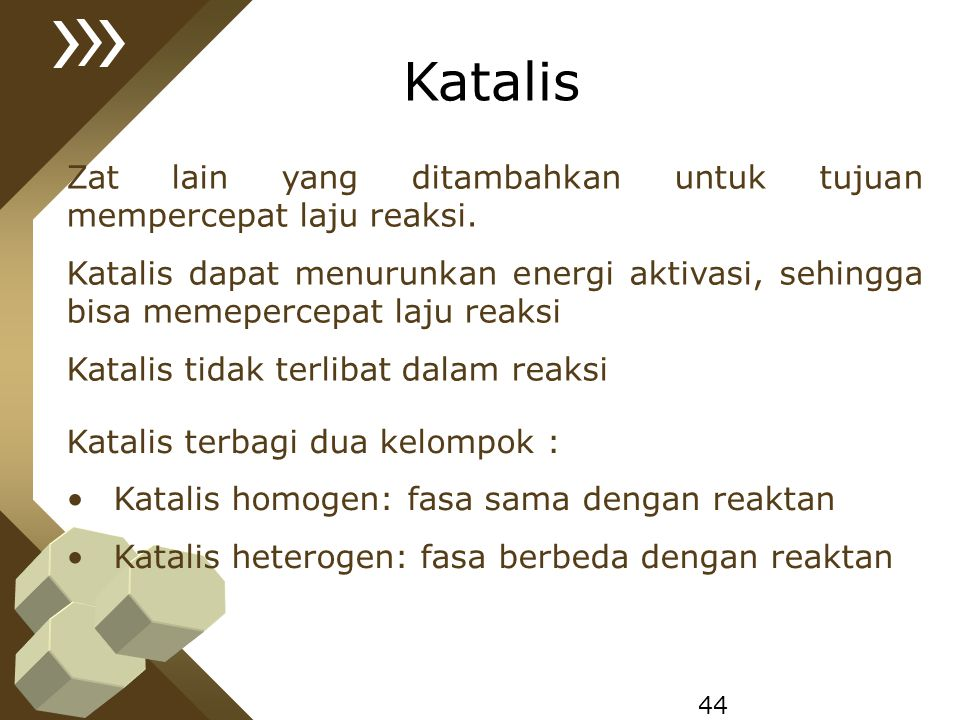 Katalis Zat lain yang ditambahkan untuk tujuan mempercepat laju reaksi.