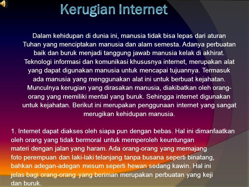 Kerugian Internet Dalam kehidupan di dunia ini, manusia tidak bisa lepas dari aturan.