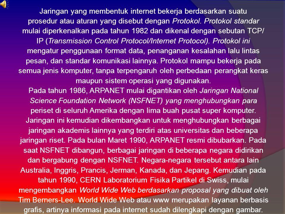 Jaringan yang membentuk internet bekerja berdasarkan suatu