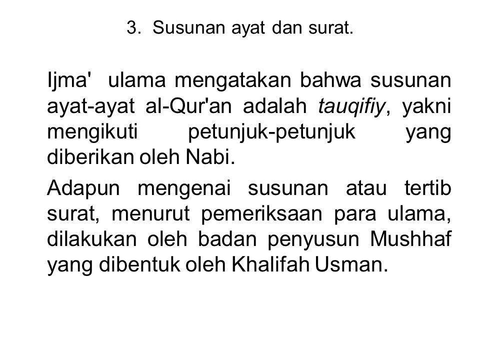 3. Susunan ayat dan surat.