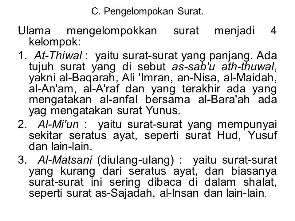 Ulama mengelompokkan surat menjadi 4 kelompok:
