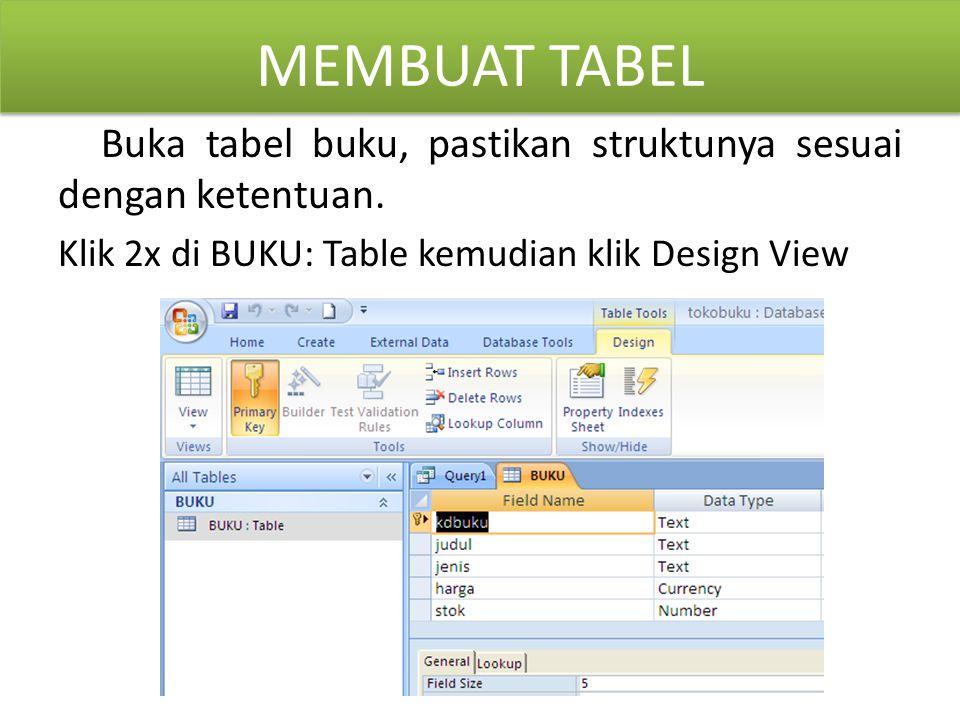 MEMBUAT TABEL Buka tabel buku, pastikan struktunya sesuai dengan ketentuan.