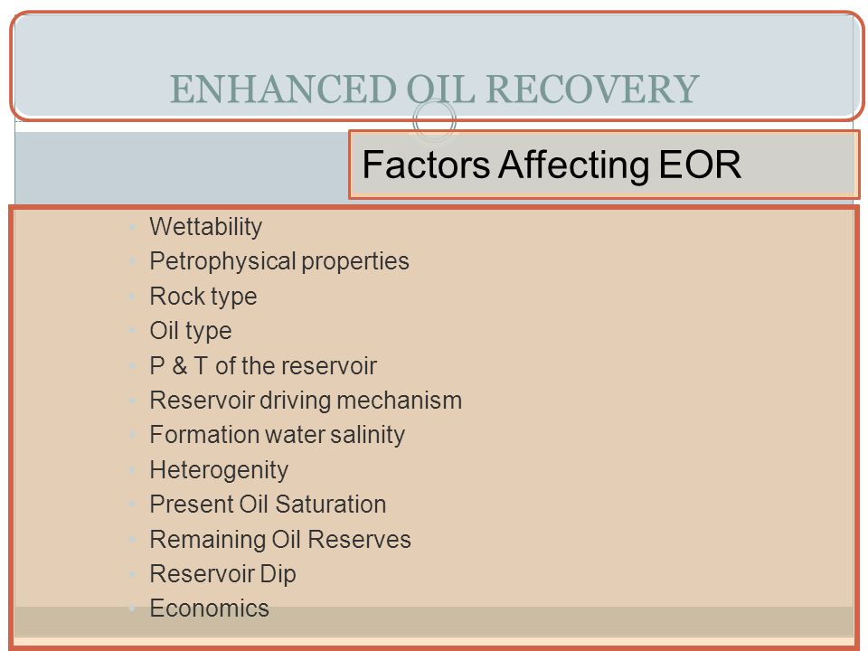 ENHANCED OIL RECOVERY Factors Affecting EOR Wettability