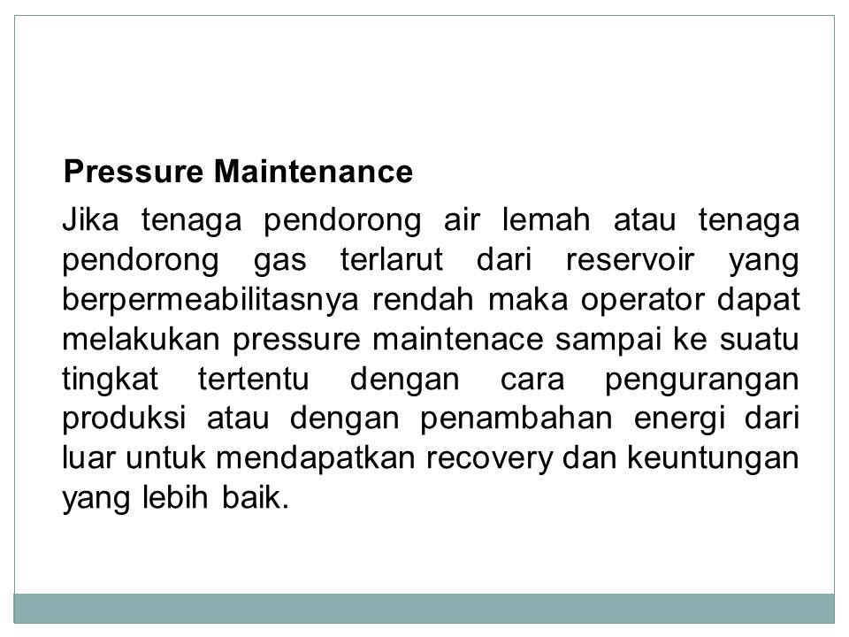 Pressure Maintenance
