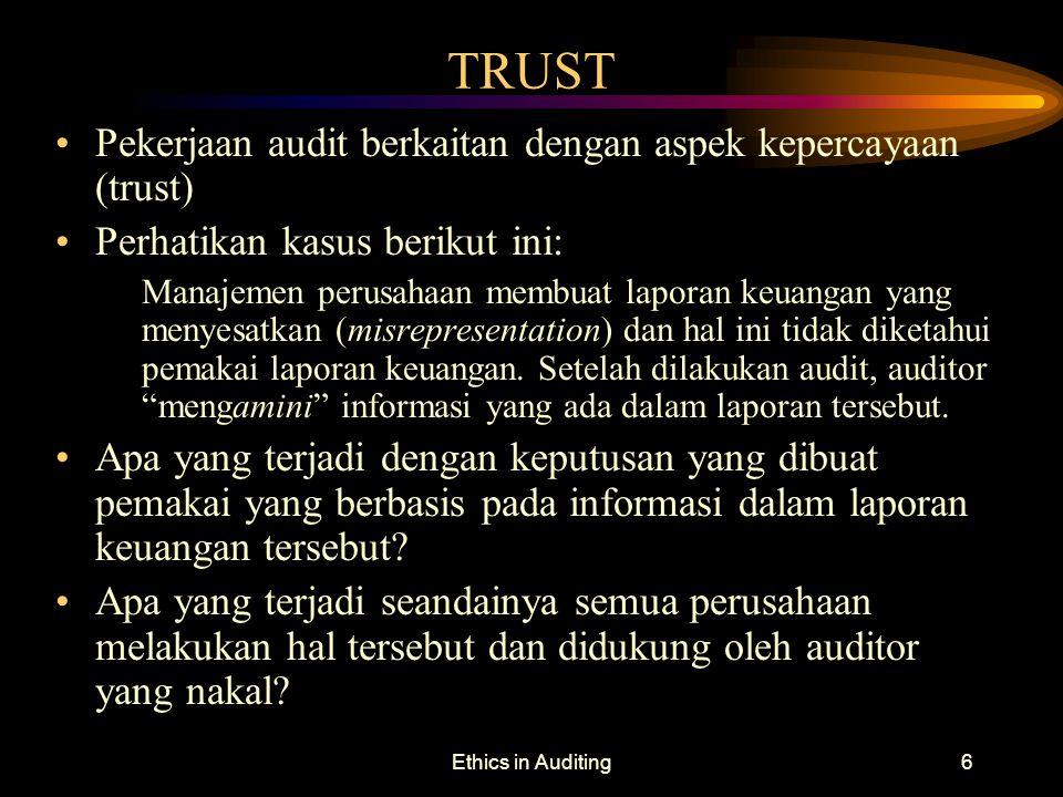 TRUST Pekerjaan audit berkaitan dengan aspek kepercayaan (trust)
