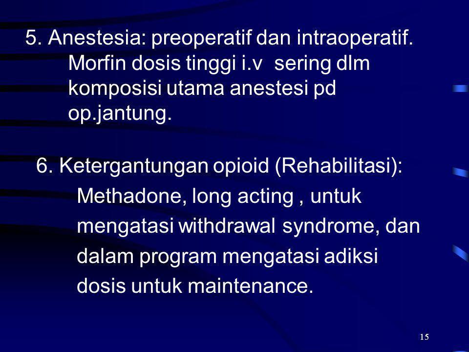 5. Anestesia: preoperatif dan intraoperatif. Morfin dosis tinggi i