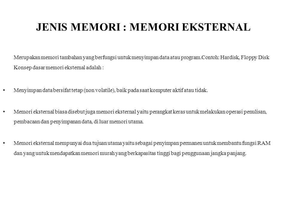 JENIS MEMORI : MEMORI EKSTERNAL