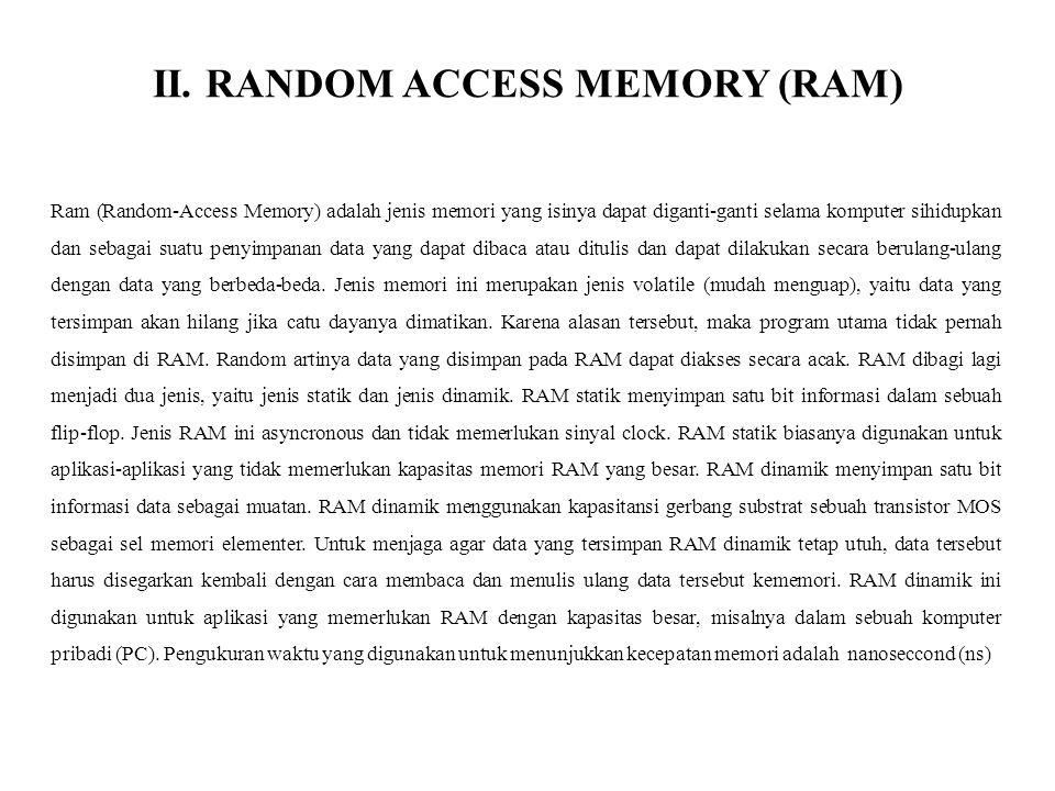 II. RANDOM ACCESS MEMORY (RAM)