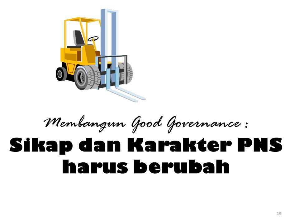 Membangun Good Governance : Sikap dan Karakter PNS harus berubah