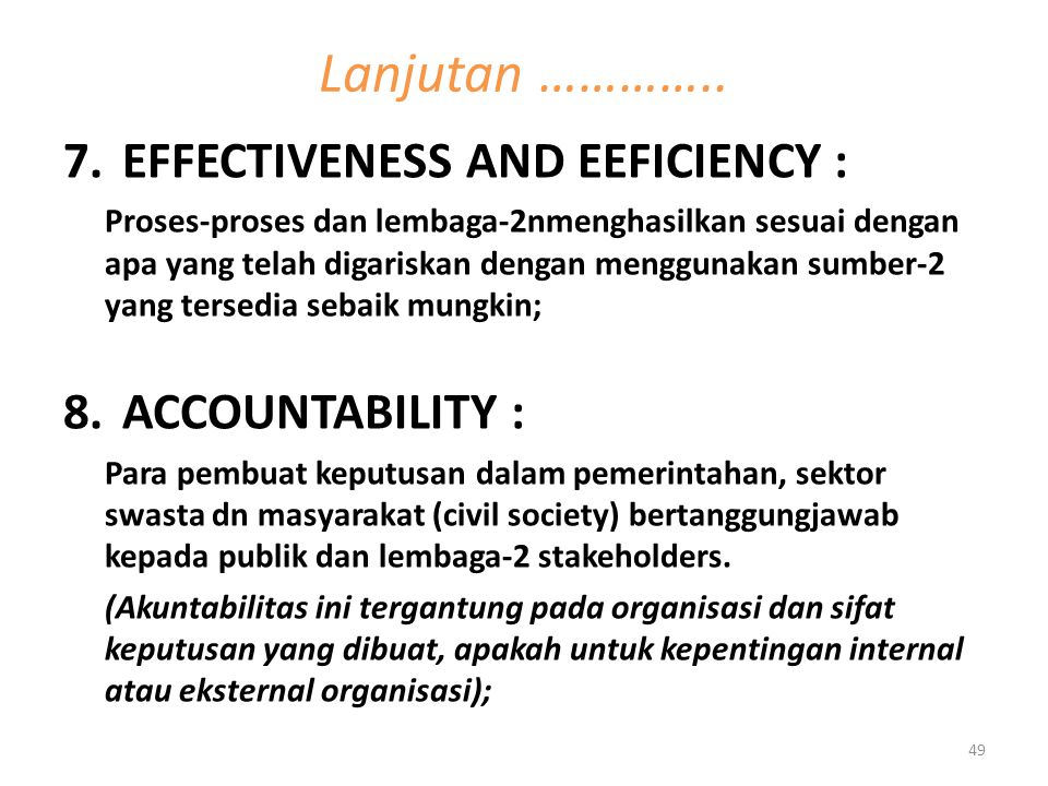 Lanjutan ………….. EFFECTIVENESS AND EEFICIENCY : ACCOUNTABILITY :