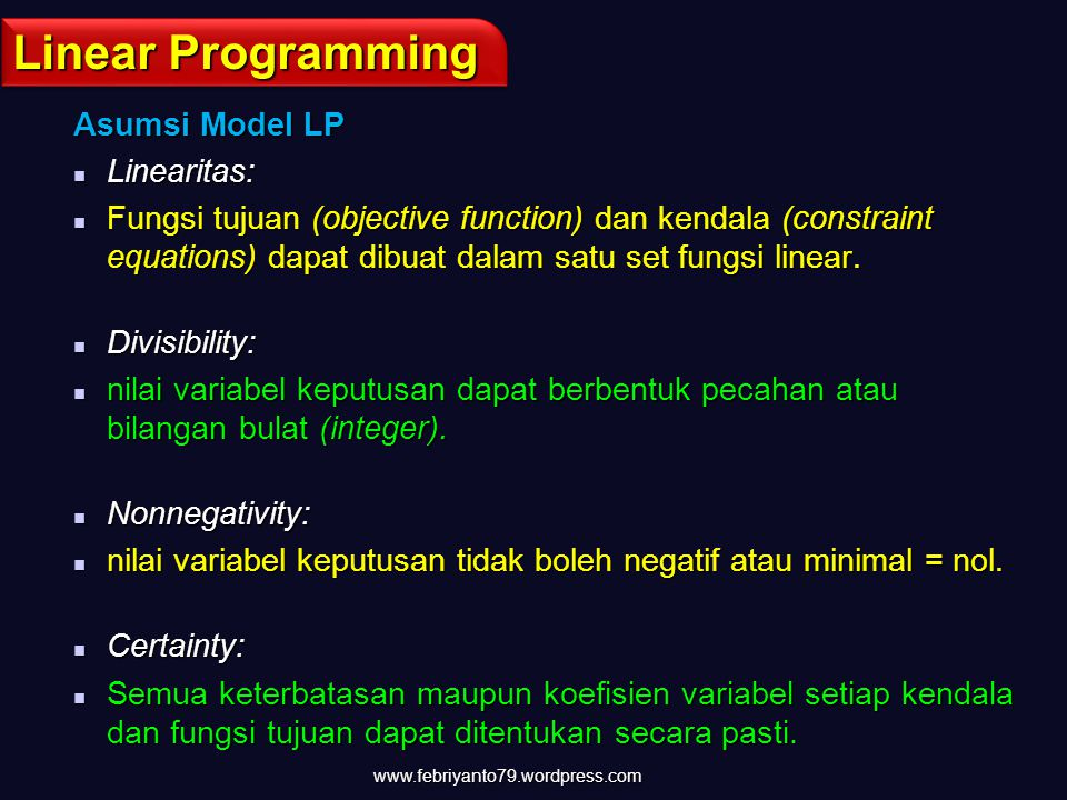 Linear Programming Asumsi Model LP Linearitas: