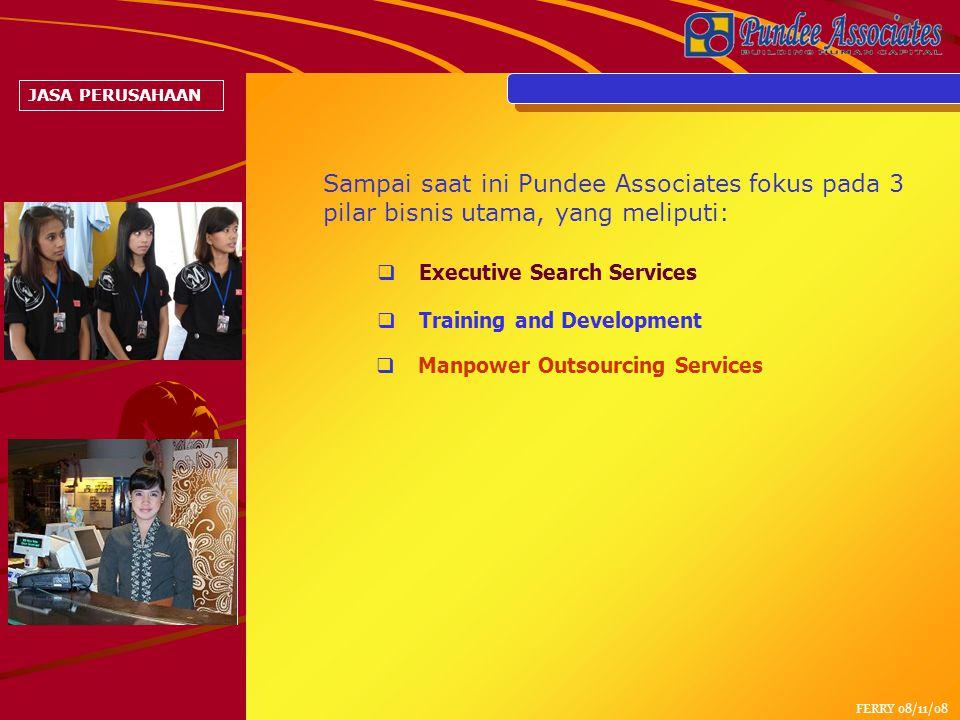 JASA PERUSAHAAN Sampai saat ini Pundee Associates fokus pada 3 pilar bisnis utama, yang meliputi: Executive Search Services.