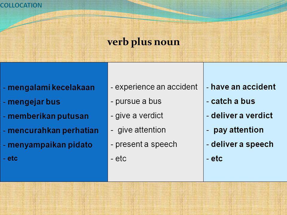 verb plus noun mengalami kecelakaan mengejar bus memberikan putusan
