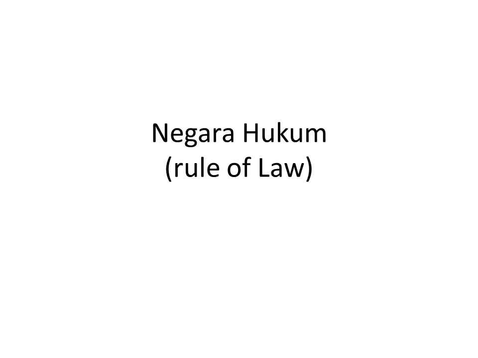 Negara Hukum (rule of Law)