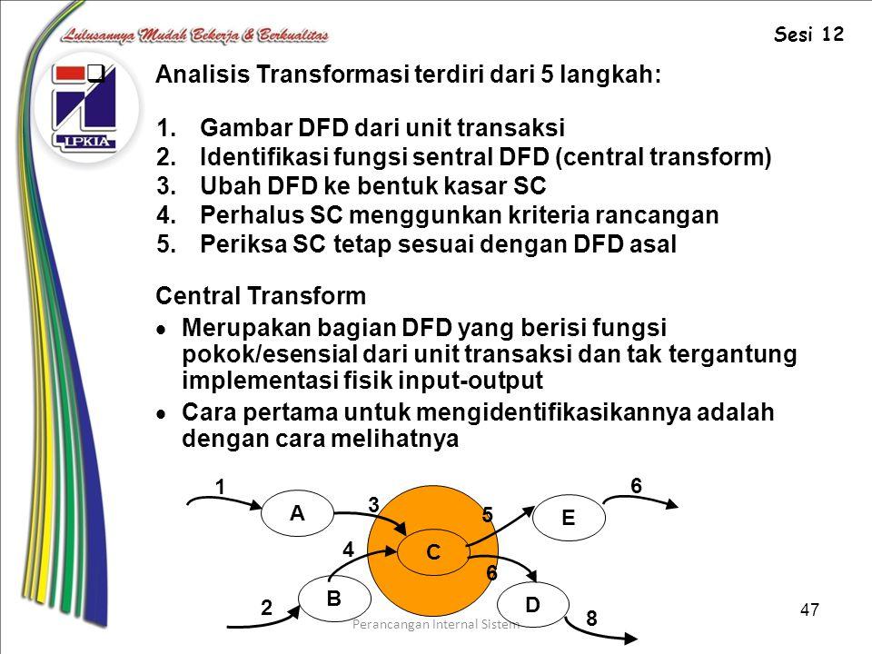Analisis Transformasi terdiri dari 5 langkah:
