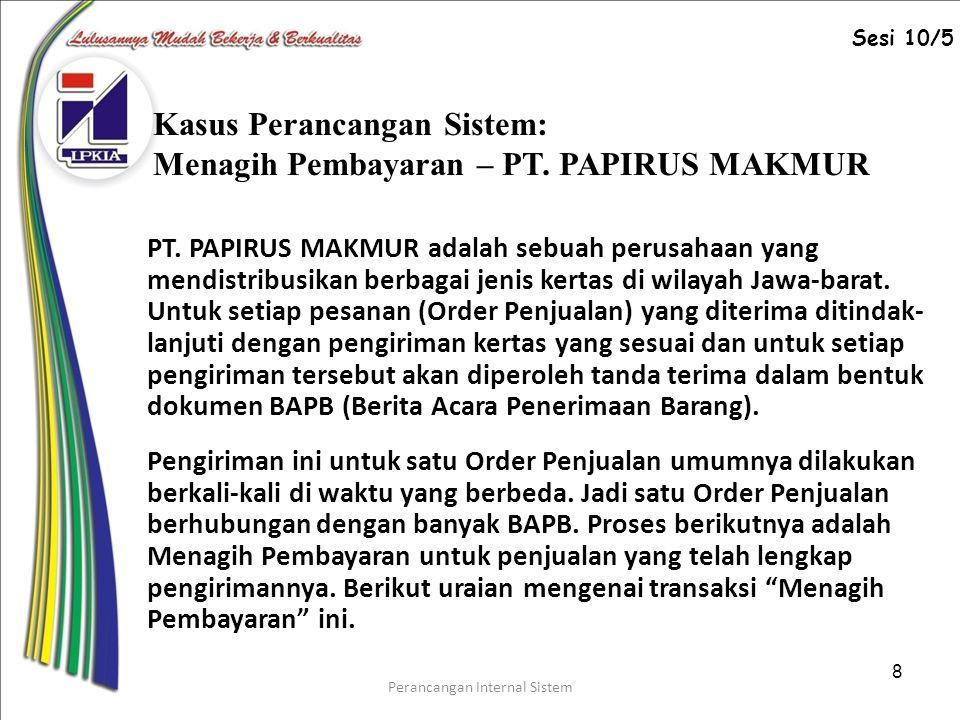 Kasus Perancangan Sistem: Menagih Pembayaran – PT. PAPIRUS MAKMUR