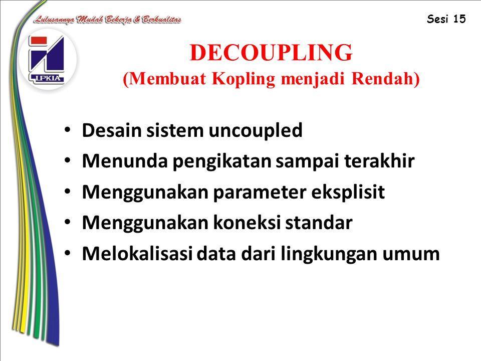 DECOUPLING (Membuat Kopling menjadi Rendah)