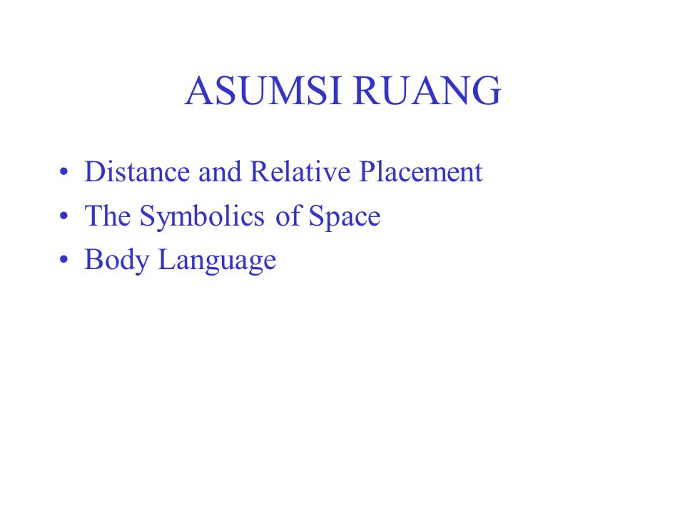 ASUMSI RUANG Distance and Relative Placement The Symbolics of Space