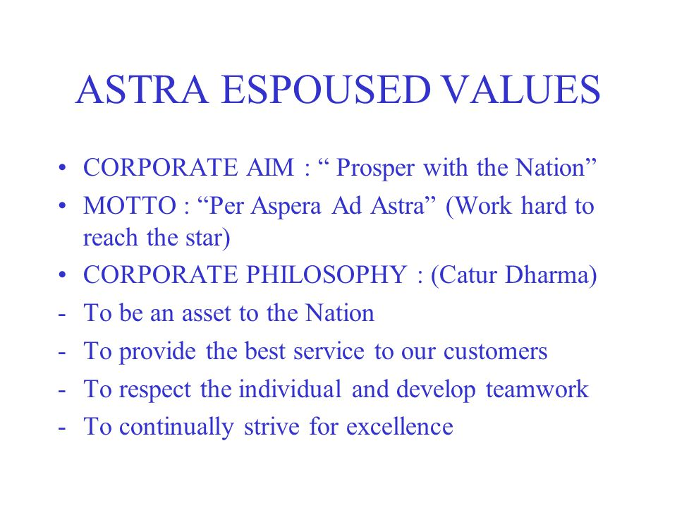 ASTRA ESPOUSED VALUES CORPORATE AIM : Prosper with the Nation