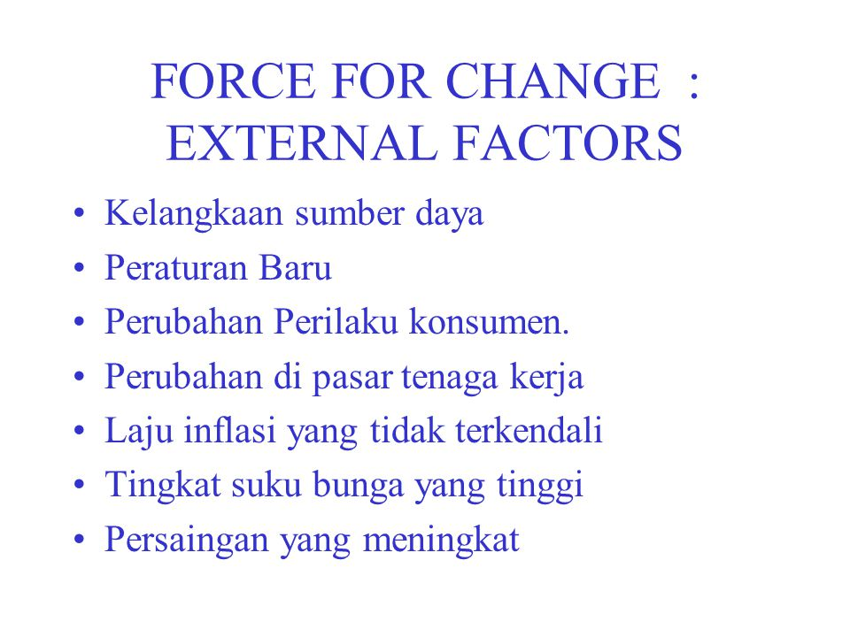FORCE FOR CHANGE : EXTERNAL FACTORS