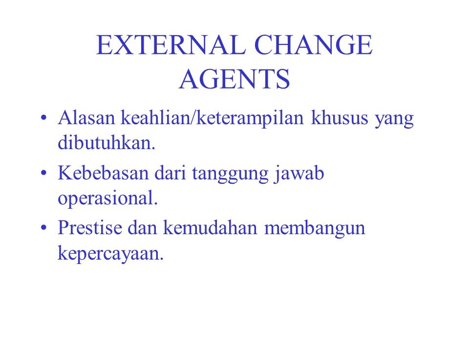 EXTERNAL CHANGE AGENTS