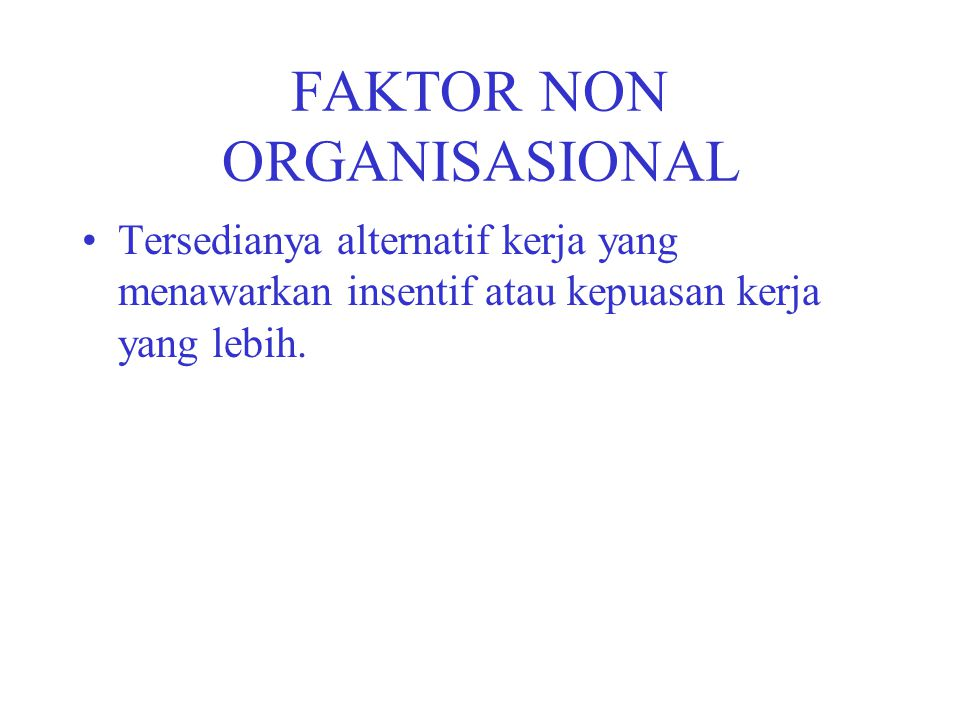 FAKTOR NON ORGANISASIONAL