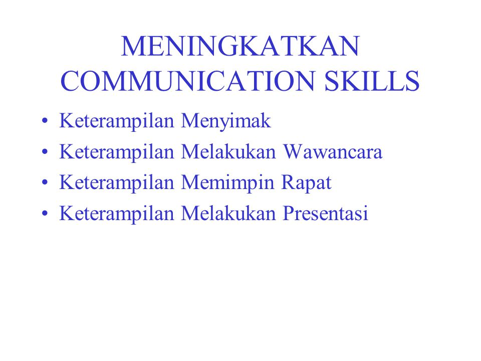 MENINGKATKAN COMMUNICATION SKILLS