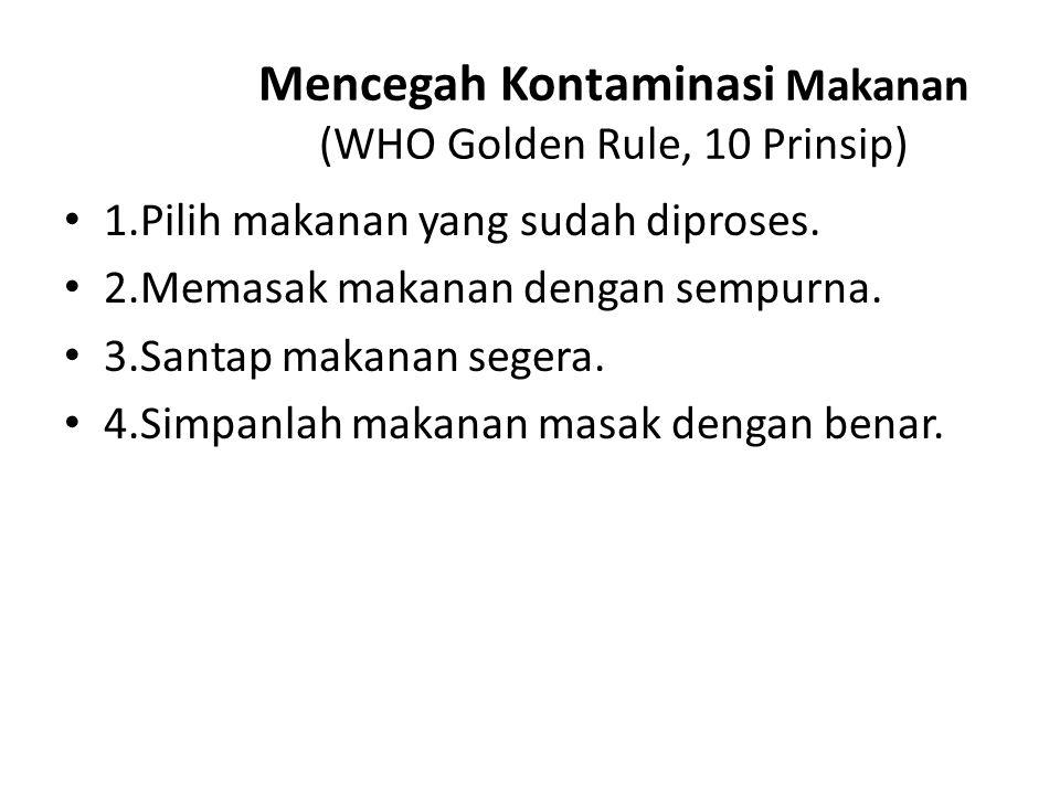 Mencegah Kontaminasi Makanan (WHO Golden Rule, 10 Prinsip)