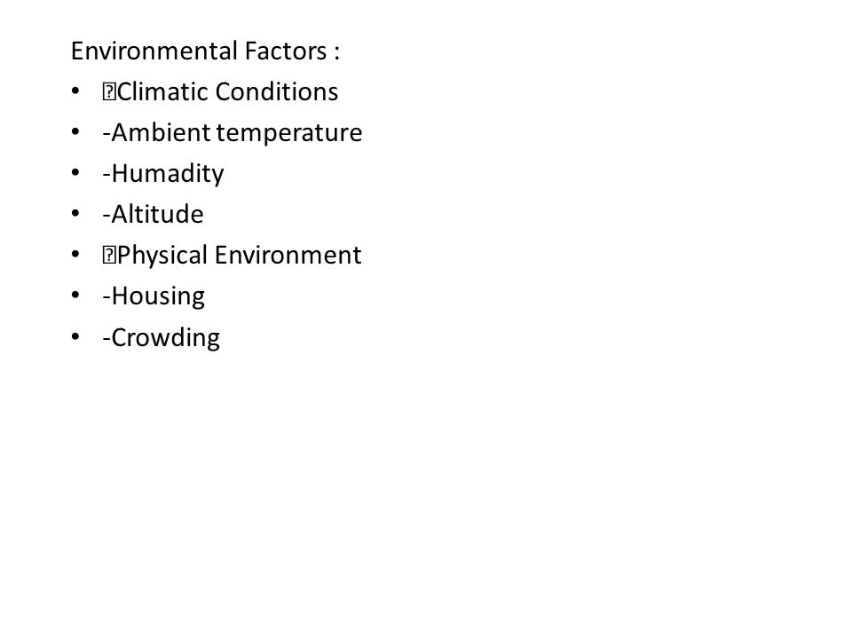 Environmental Factors :