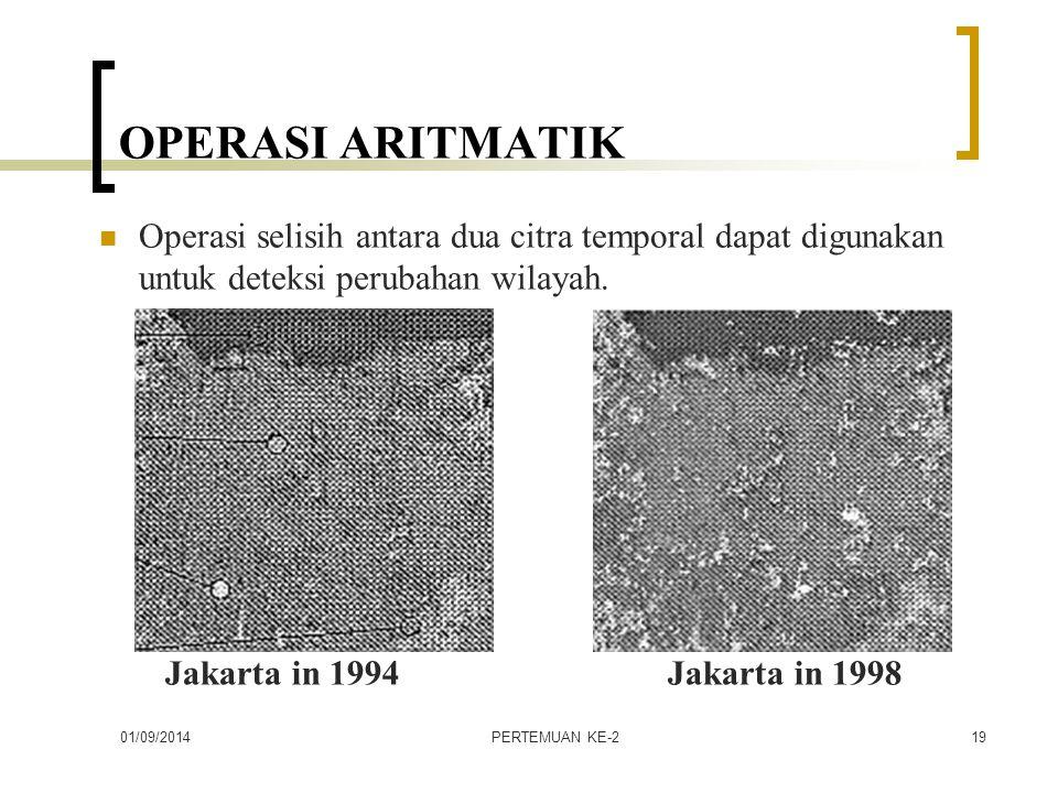 OPERASI ARITMATIK Operasi selisih antara dua citra temporal dapat digunakan untuk deteksi perubahan wilayah.
