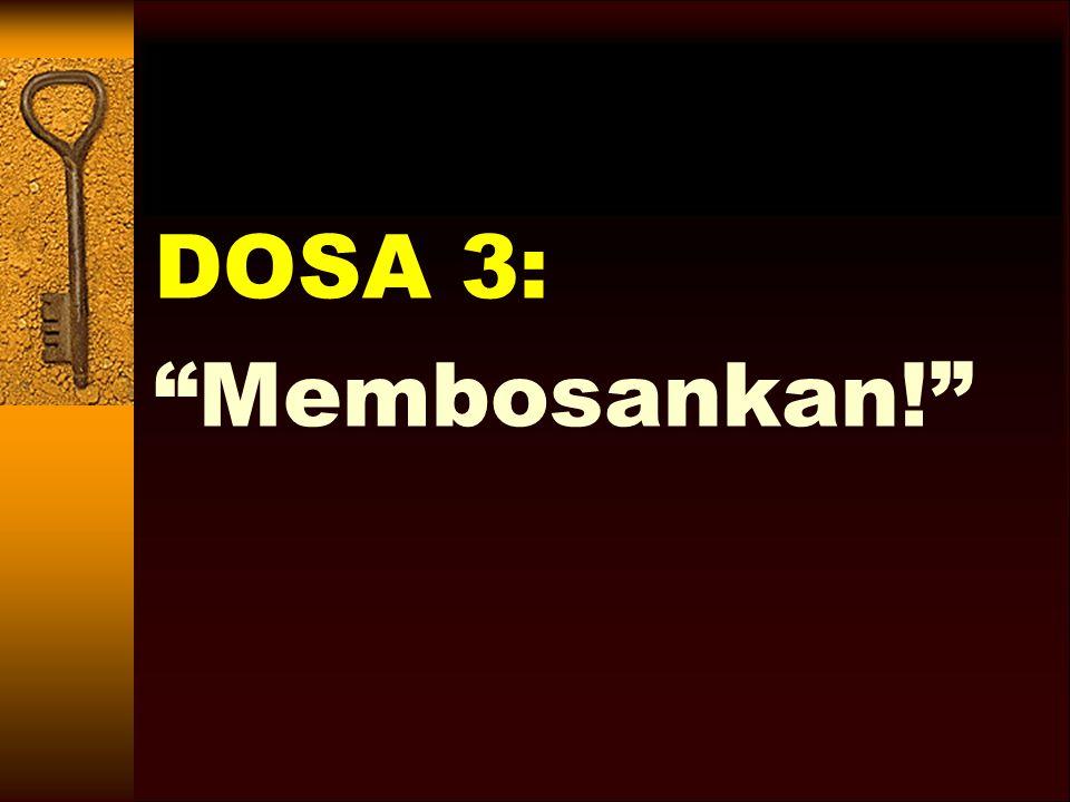 DOSA 3: Membosankan!