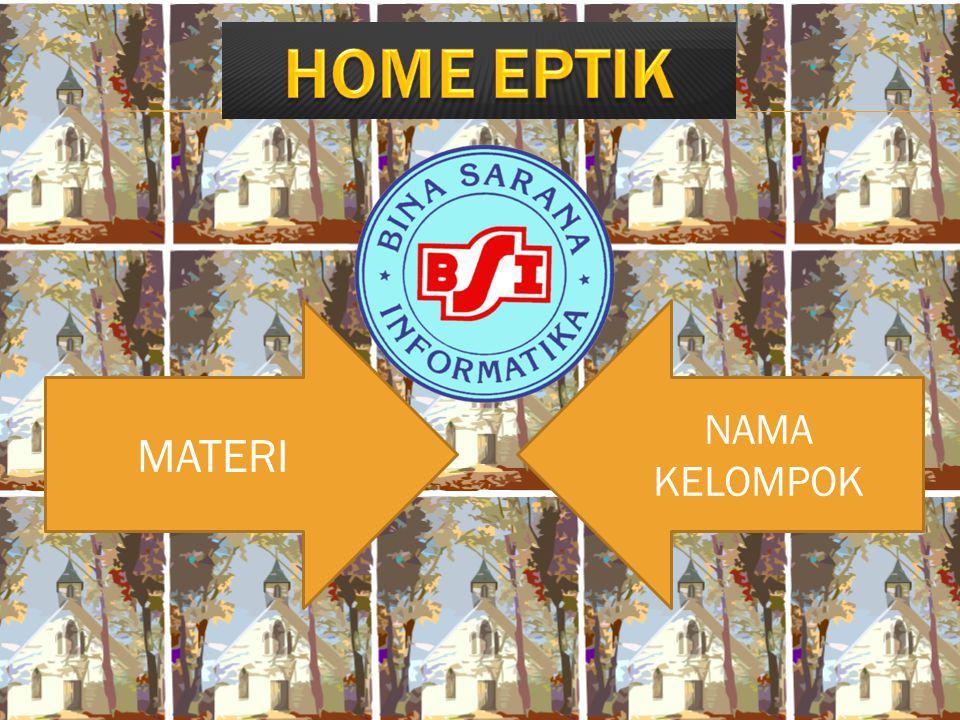 HOME EPTIK MATERI NAMA KELOMPOK