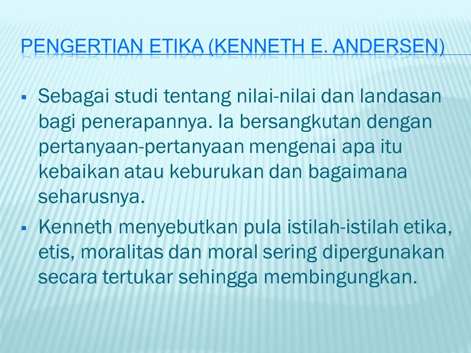 Pengertian etika (Kenneth E. Andersen)