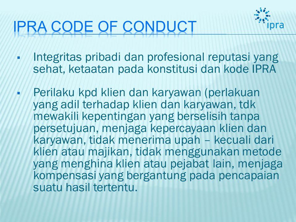 IPRA Code of Conduct Integritas pribadi dan profesional reputasi yang sehat, ketaatan pada konstitusi dan kode IPRA.