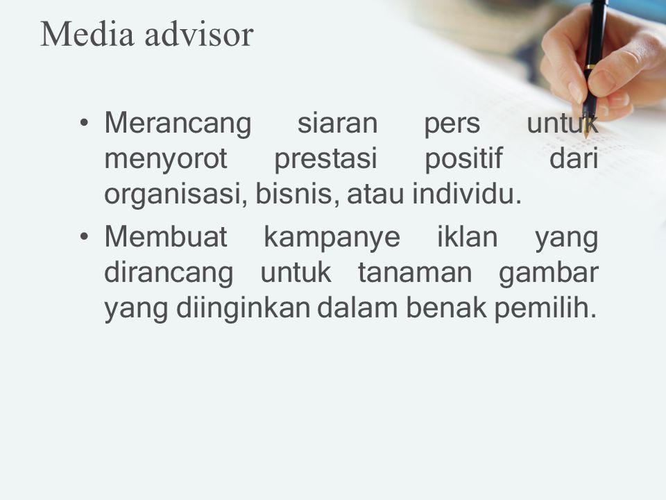 Media advisor Merancang siaran pers untuk menyorot prestasi positif dari organisasi, bisnis, atau individu.