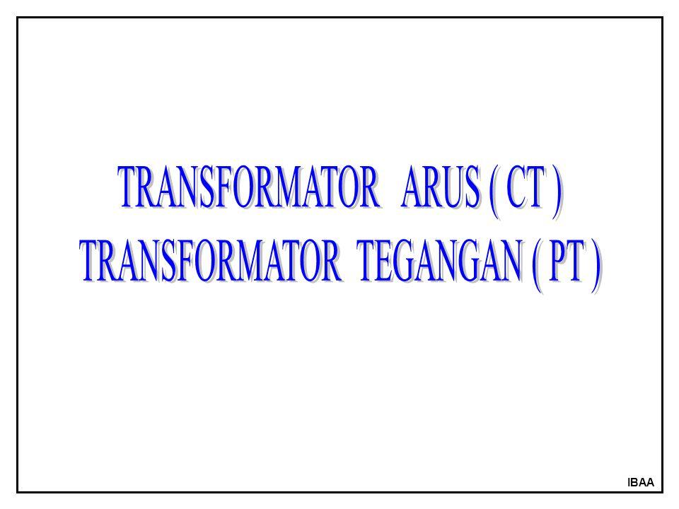 TRANSFORMATOR ARUS ( CT ) TRANSFORMATOR TEGANGAN ( PT )