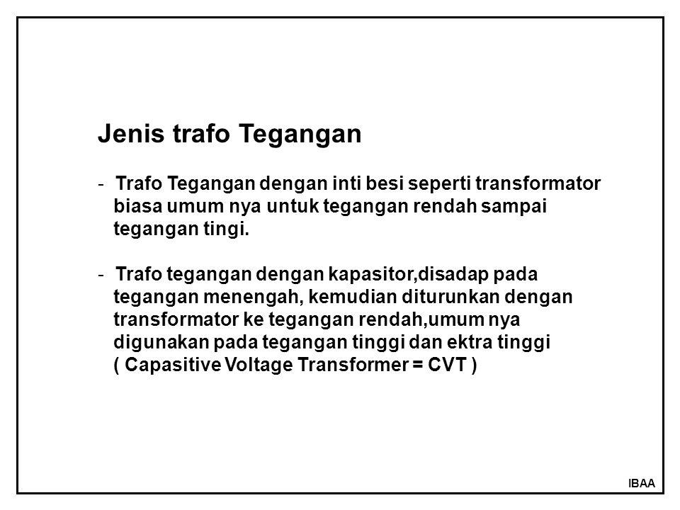 Jenis trafo Tegangan Trafo Tegangan dengan inti besi seperti transformator. biasa umum nya untuk tegangan rendah sampai.