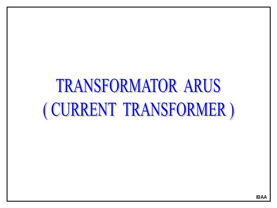 ( CURRENT TRANSFORMER )