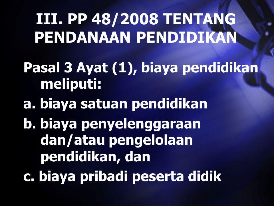 III. PP 48/2008 TENTANG PENDANAAN PENDIDIKAN
