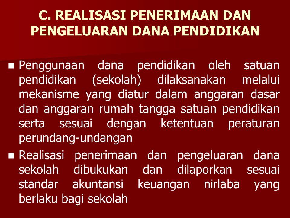 C. REALISASI PENERIMAAN DAN PENGELUARAN DANA PENDIDIKAN