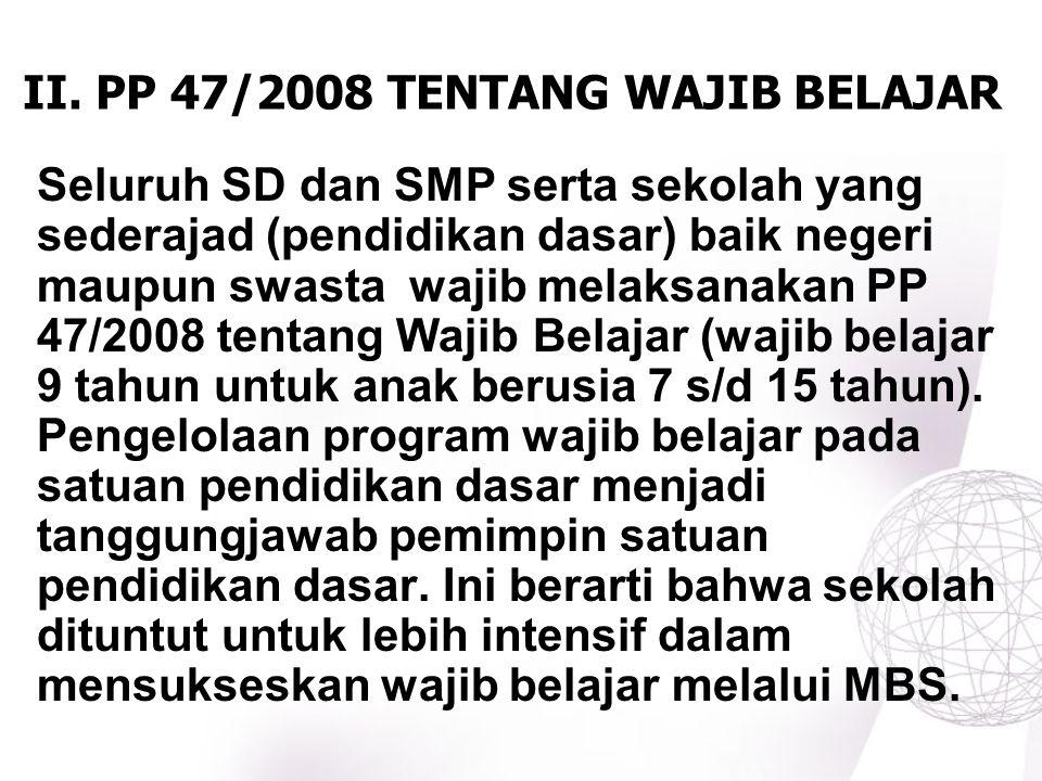 II. PP 47/2008 TENTANG WAJIB BELAJAR