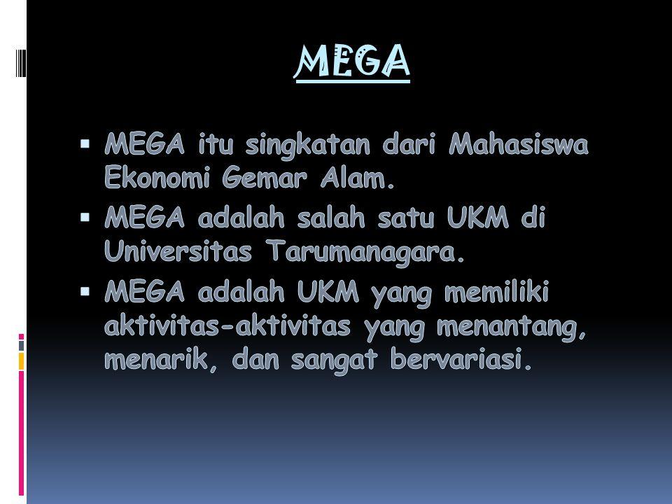 MEGA MEGA itu singkatan dari Mahasiswa Ekonomi Gemar Alam.